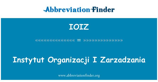 IOIZ: Instytut Organizacji I Zarzadzania