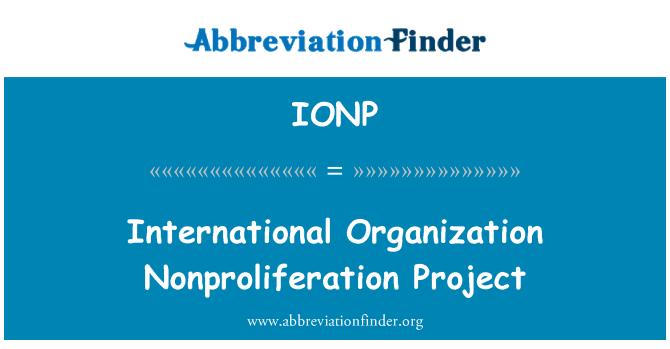 IONP: International Organization Nonproliferation Project