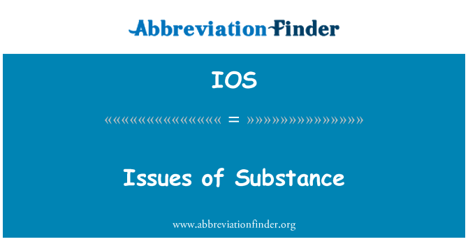 IOS: Issues of Substance