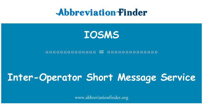 IOSMS: Inter-Operator Short Message Service