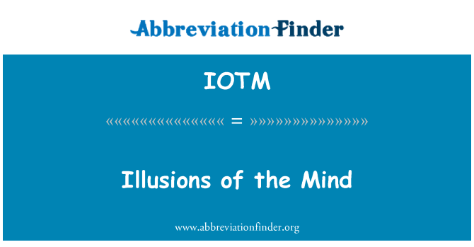 IOTM: Illusions of the Mind