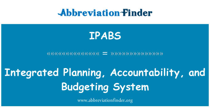 IPABS: Integrated Planning, Accountability, and Budgeting System