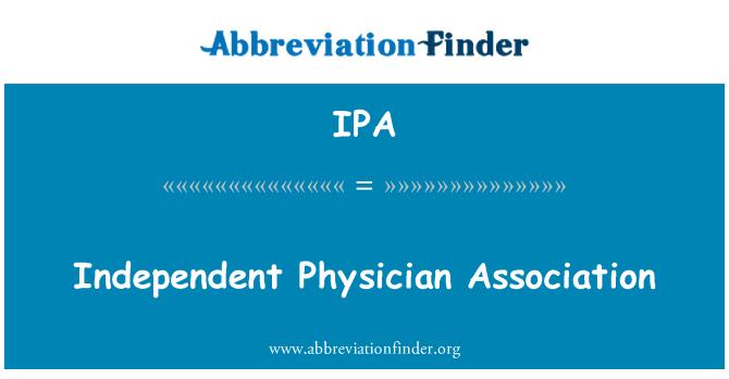 IPA: Independent Physician Association