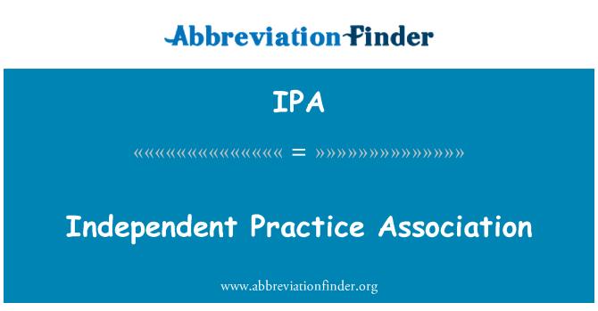 IPA: Independent Practice Association
