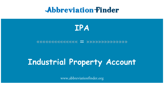 IPA: Industrial Property Account