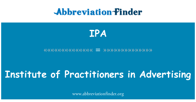 IPA: Institute of Practitioners in Advertising