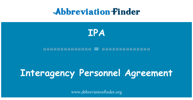 IPA: Interagency Personnel Agreement