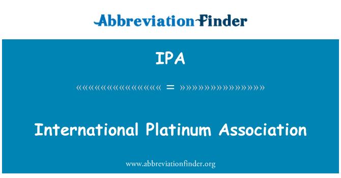 IPA: International Platinum Association