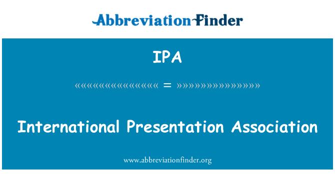IPA: International Presentation Association