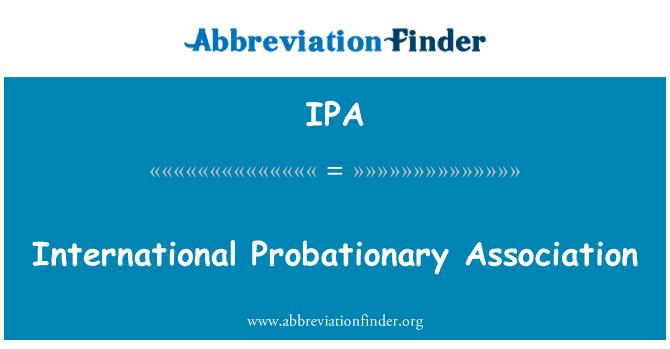IPA: International Probationary Association