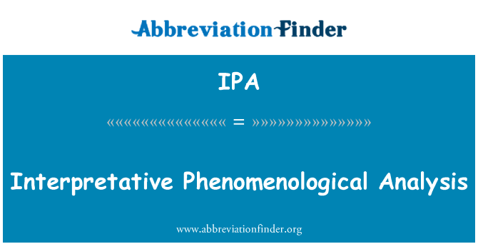 IPA: Interpretative Phenomenological Analysis