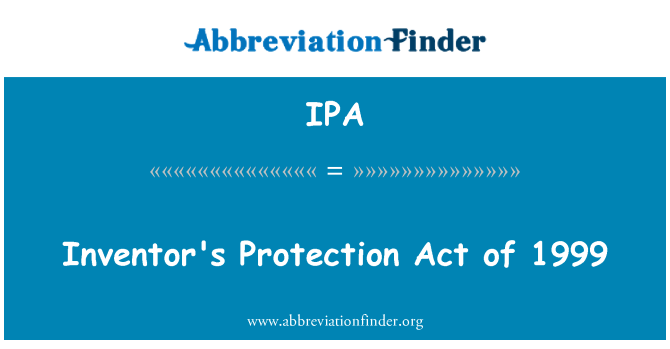IPA: Inventor's Protection Act of 1999