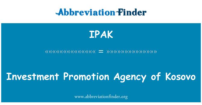 IPAK: Kosova'nın yatırım promosyon ajansı