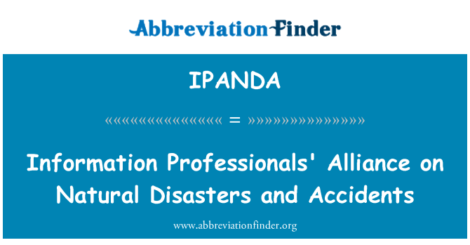 IPANDA: Information Professionals' Alliance on Natural Disasters and Accidents