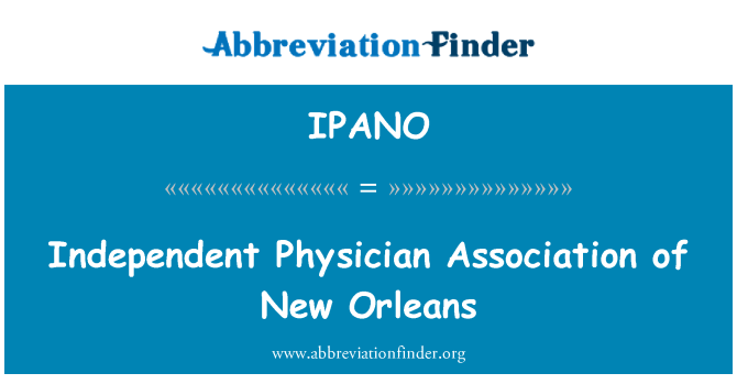 IPANO: Independent Physician Association of New Orleans