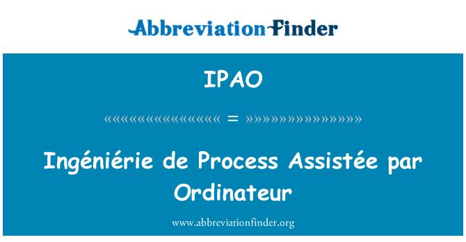 IPAO: Ingéniérie de Process Assistée par Ordinateur