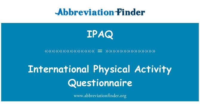 IPAQ: Tarptautinis fizinio aktyvumo klausimynas