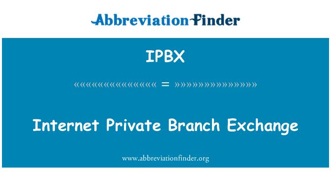 IPBX: Internet Private Branch Exchange