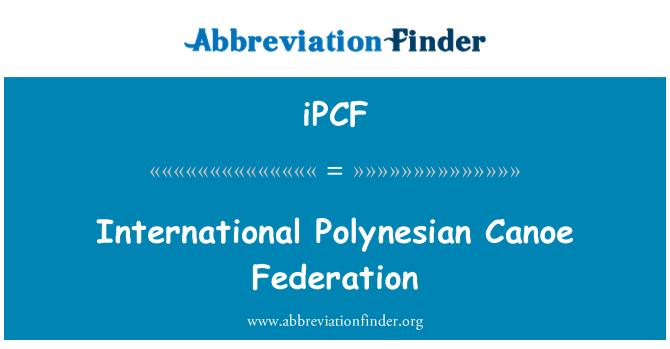 iPCF: International Polynesian Canoe Federation