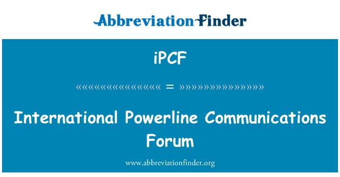 iPCF: International Powerline Communications Forum