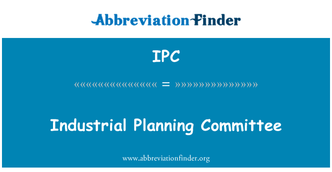 IPC: Industrial Planning Committee