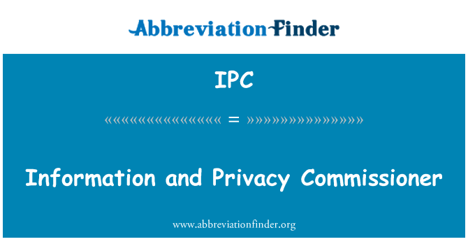 IPC: Information and Privacy Commissioner