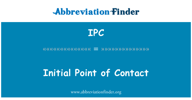 IPC: Initial Point of Contact