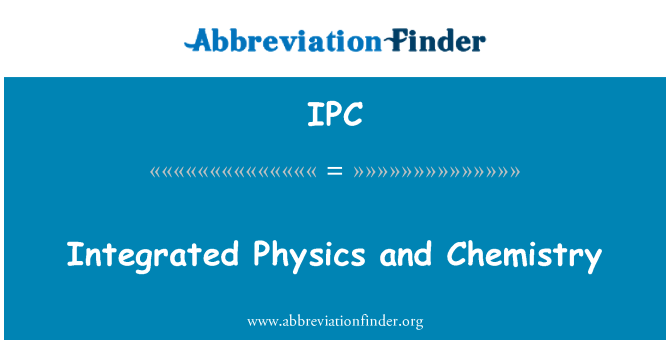 IPC: Integrated Physics and Chemistry