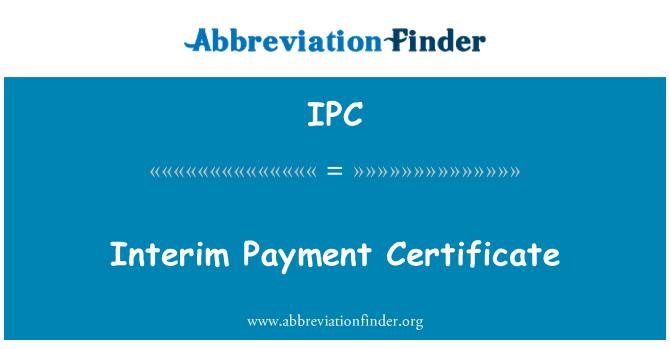 IPC: Interim Payment Certificate