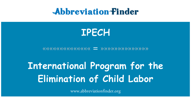 IPECH: International Program for the Elimination of Child Labor