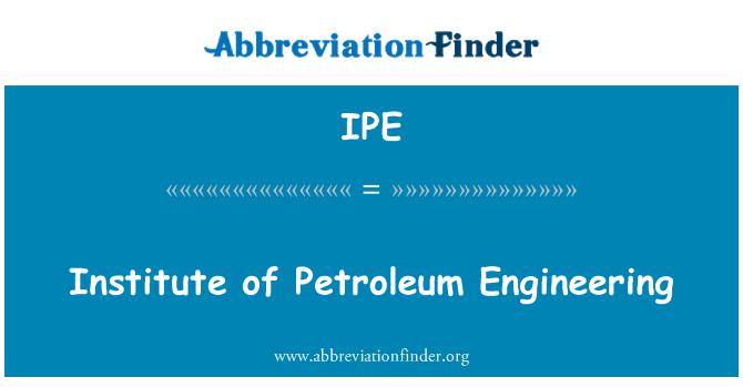 IPE: Institute of Petroleum Engineering