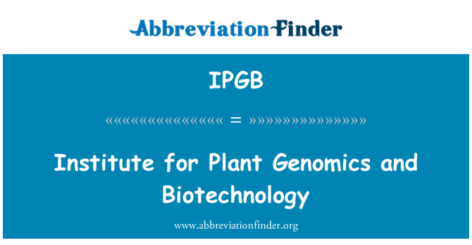 IPGB: Institute for Plant Genomics and Biotechnology