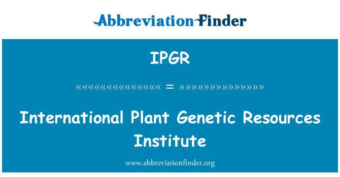 IPGR: International Plant Genetic Resources Institute