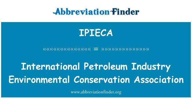 IPIECA: International Petroleum Industry Environmental Conservation Association