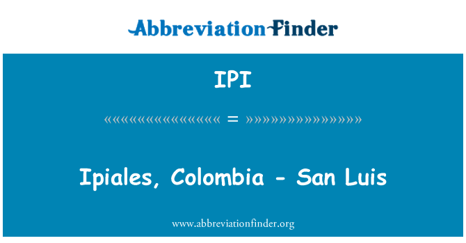IPI: Ipiales, Colombia - San Luis