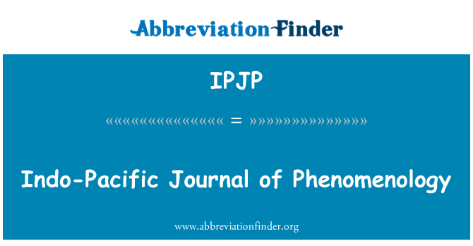 IPJP: Indo-Pacific Journal of Phenomenology