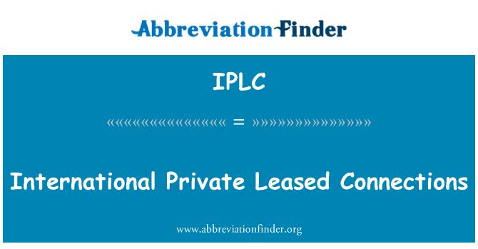 IPLC: Uluslararası özel bağlantıları kiralanan