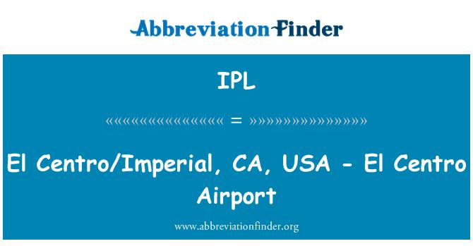 IPL: El Centro/Imperial, CA, USA - El Centro Airport