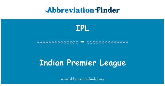 IPL: Indian Premier League