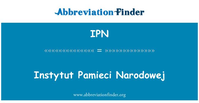 IPN: Instytut Pamieci Narodowej