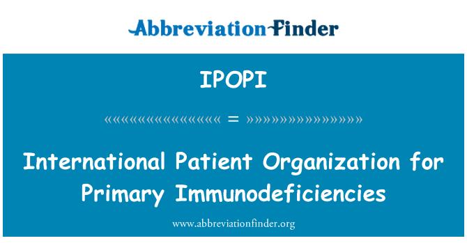 IPOPI: International Patient Organization for Primary Immunodeficiencies