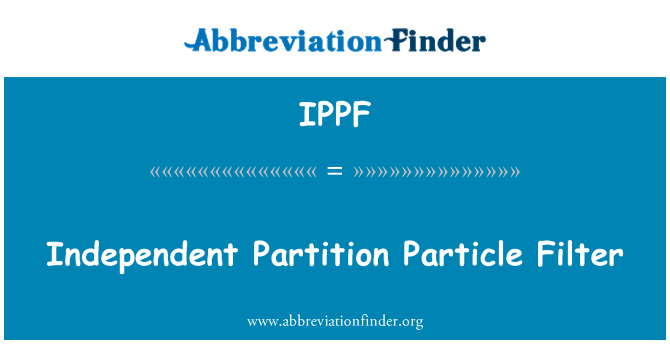 IPPF: Independent Partition Particle Filter