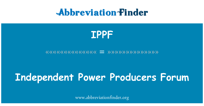 IPPF: Independent Power Producers Forum