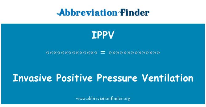 IPPV: İnvaziv pozitif basınçlı havalandırma
