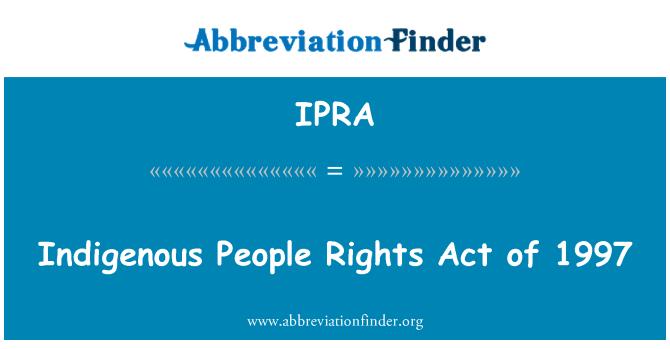 IPRA: Põlisrahvaste õiguste seaduse 1997