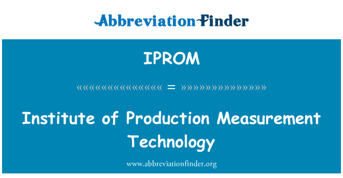 IPROM: Institute of Production Measurement Technology