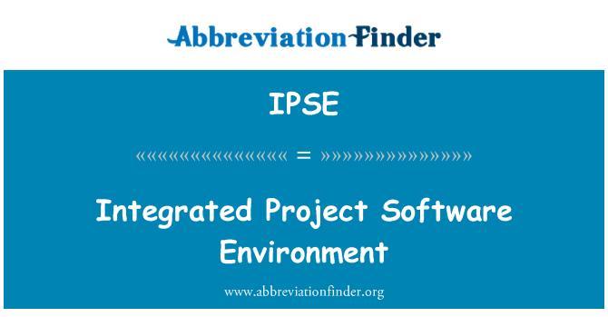 IPSE: Entorno de Software del proyecto integrado