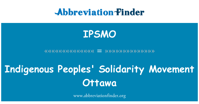 IPSMO: Indigenous Peoples' Solidarity Movement Ottawa