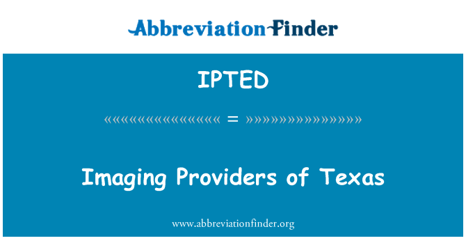 IPTED: Imaging Providers of Texas