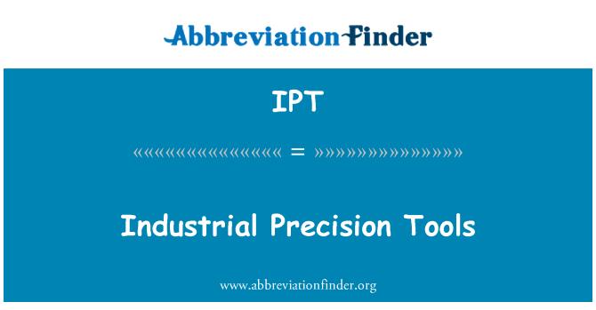 IPT: Industrial Precision Tools